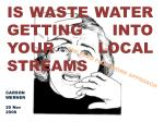 IS WASTE WATER GETTING INTO YOUR LOCAL STREAMS