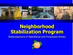 Neighborhood Stabilization Program Redevelopment of Abandoned and Foreclosed Homes