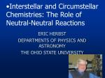 Interstellar and Circumstellar Chemistries: The Role of Neutral-Neutral Reactions