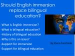 Should English immersion replace bilingual education?
