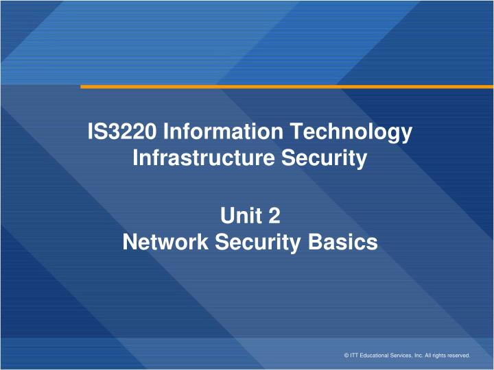is3220 information technology infrastructure security unit 2 network security basics n.
