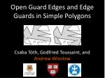 Open Guard Edges and Edge Guards in Simple Polygons