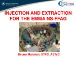 INJECTION AND EXTRACTION FOR THE EMMA NS-FFAG