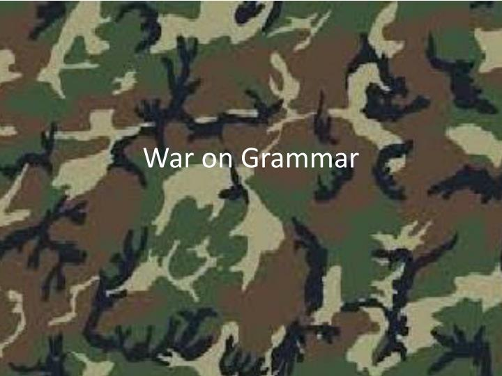 war on grammar n.