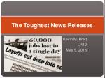 The Toughest News Releases