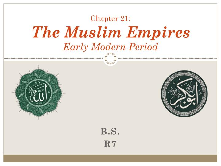 chapter 21 the muslim empires early modern period n.