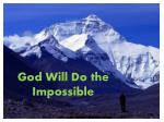 God Will Do the Impossible