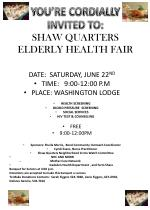 YOU'RE CORDIALLY INVITED TO: SHAW QUARTERS ELDERLY HEALTH FAIR