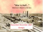 """War is Hell…"" Sherman's March to the Sea"