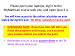 Please open your laptops, log in to the MyMathLab course web site, and open Quiz 2.4.