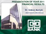 PRESENTATION OF YEAR 2011 FINANCIAL RESULTS