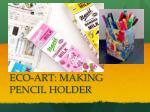 ECO-ART: MAKING PENCIL HOLDER