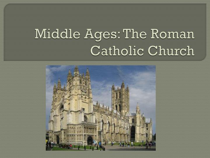 middle ages the roman catholic church n.