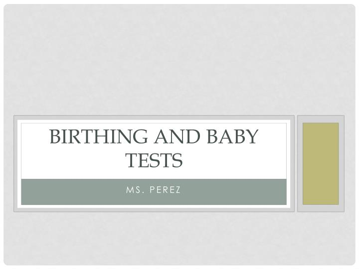 birthing and baby tests n.
