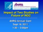Impact of Two Studies on Future of NGC