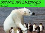 SOCIAL INFLUENCES C hapter 9