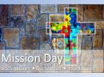 Mission Day God's Mission  « Our Mission  «  Your Mission