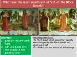 What was the most significant effect of the Black Death ?