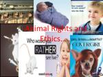 Animal Rights and Ethics……