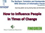 How to Influence People in Times of Change