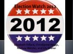 Election Watch 2012