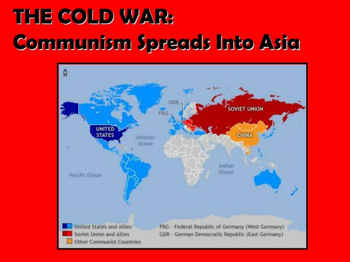 Ppt The Cold War Communism Spreads Into Asia Powerpoint