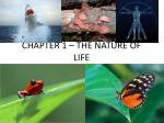 CHAPTER 1 – THE NATURE OF LIFE