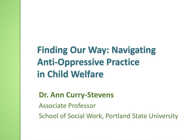 finding our way navigating anti oppressive practice in child welfare n.