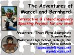 The Adventures of Marcel and Bernhard:
