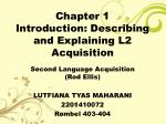 Chapter 1 Introduction: Describing and Explaining L2 Acquisition