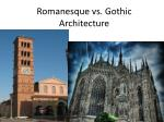 Romanesque vs. Gothic Architecture