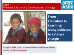 From Education to Learning:  Using evidence to catalyze change