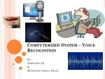 Computerized System – Voice Recognition