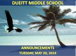 ANNOUNCEMENTS TUESDAY, MAY 20, 2014