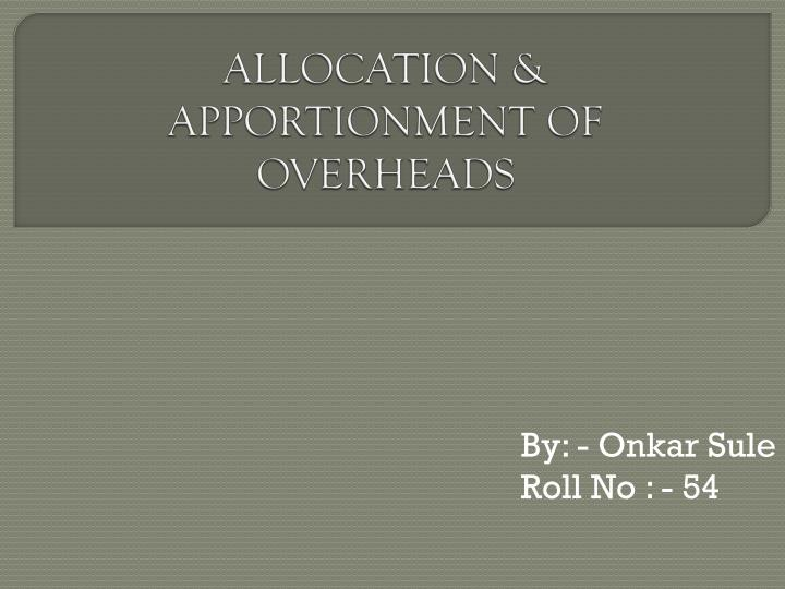 allocation apportionment of overheads n.