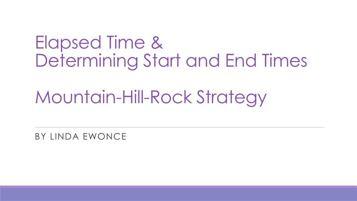 elapsed time determining start and end times mountain hill rock strategy n.