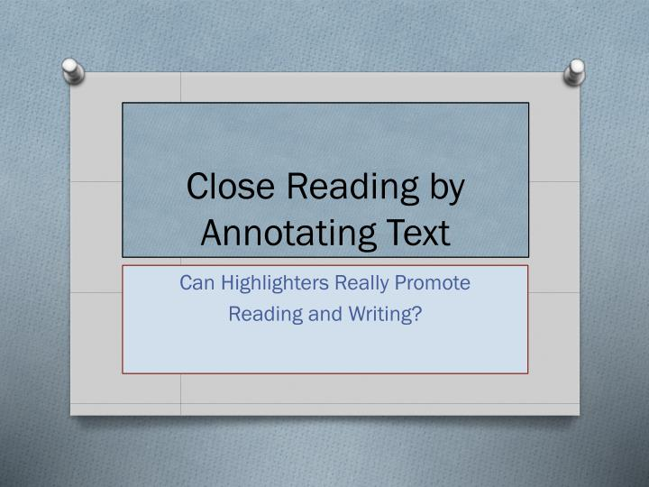 close reading by annotating text n.