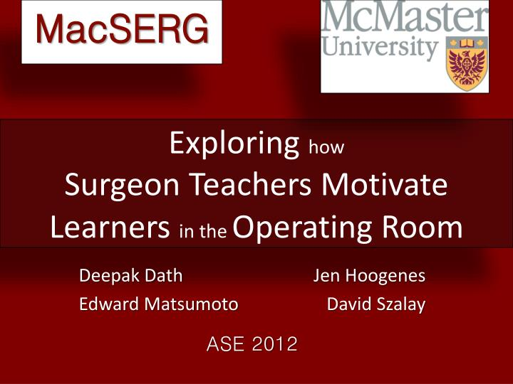 PPT - Exploring how Surgeon Teachers Motivate Learners in the
