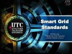 Smart Grid Standards Bill Moroney President & Chief Executive Utilities Telecom Council