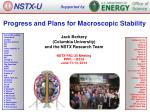 Progress and Plans for Macroscopic Stability