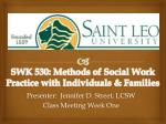 SWK 530: Methods of Social Work Practice with Individuals & Families