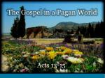 The Gospel in a Pagan World