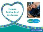 Pampers: Building Brand thru Purpose