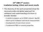16 th CBBI 2 nd session : Irradiation testing, tritium and recent results