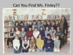 Can You Find Ms. Finley??
