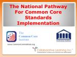 The National Pathway For Common Core Standards Implementation