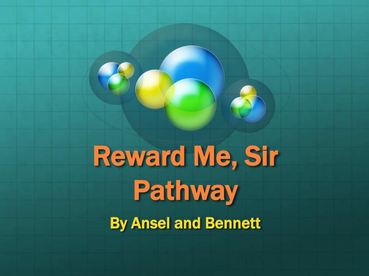 reward me sir pathway n.