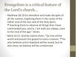 Evangelism is a critical feature of the Lord's church…