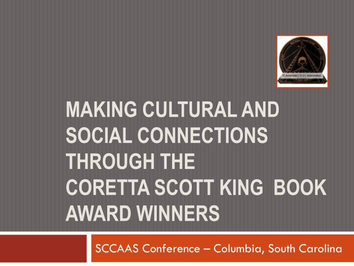 making cultural and social connections through the coretta scott king book award winners n.