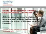 Society, Culture and Politics of Eastern Europe Conference 12-13 Dec 2008